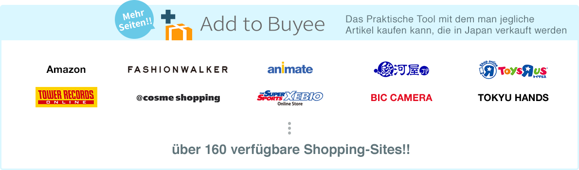 Add to Buyee, über 160 verfügbare Shopping-Sites!!