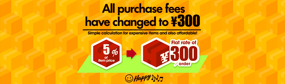 All purchase fees have changed to 300yen